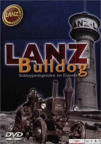 Lanz Bulldog - Schlepperlegenden im Einsatz -- via Amazon Partnerprogramm