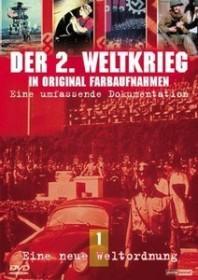 Der zweite Weltkrieg in Farbe Vol. 1: Eine neue Weltordung