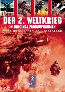 Der zweite Weltkrieg in Farbe Vol. 2: Der totale Krieg