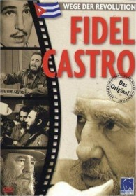 Wege der Revolution: Fidel Castro