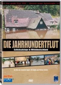 Die Jahrhundertflut - Schicksalstage in Mitteldeutschland