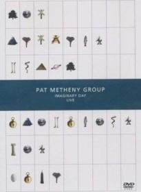 Pat Metheny Group - Imaginary Day