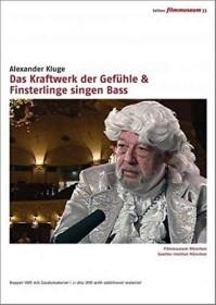 Alexander Kluge - Das Kraftwerk der Gefühle & Finsterlinge singen Bass