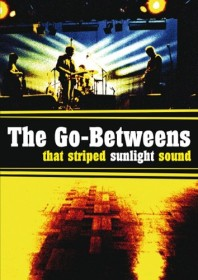 The Go Betweens - That Striped Sunlight Sound