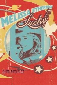 Melissa Etheridge - Lucky Live