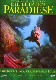 Die letzten Paradiese Vol. 20: Südaustralien - Die Bucht der vergessenen Haie
