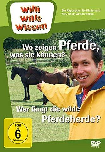 Willi wills wissen: Wo Pferde zeigen was sie können! -- via Amazon Partnerprogramm