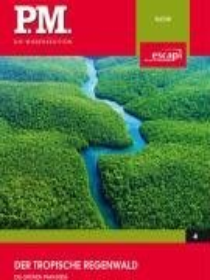 PM Wissensedition: Der tropische Regenwald