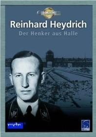 Geschichte Mitteldeutschlands: Reinhard Heydrich - Der Henker aus Halle
