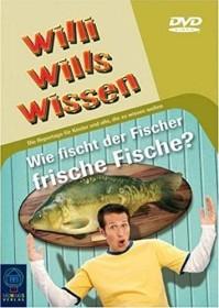 Willi wills wissen: Wie fischt der Fischer frische Fische?