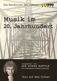 Musik im 20. Jahrhundert - Die Revolution der Klänge Vol. 1: Tanz auf dem Vulkan (DVD)