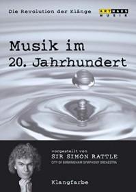 Musik im 20. Jahrhundert - Die Revolution der Klänge Vol. 3: Klangfarbe
