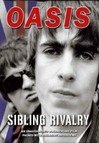 Oasis - Sibling Rivalry: An Unauthorised Documentary Film