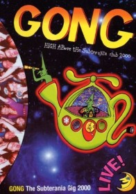 Gong - High Above the Subterrania Club 2000