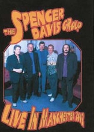 The Spencer Davis Group - Live In Manchester 2002 -- via Amazon Partnerprogramm