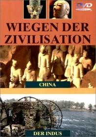 Wiegen der Zivilisation - Indus/China