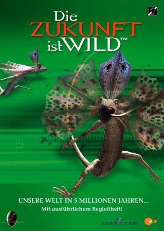Die Zukunft ist wild Vol. 1: Unsere Welt in 5 Millionen Jahren -- via Amazon Partnerprogramm