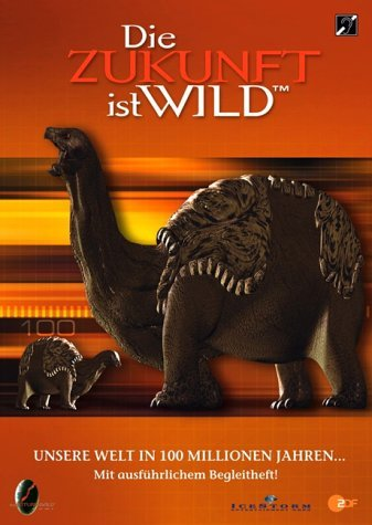 Die Zukunft ist wild Vol. 2: Unsere Welt in 100 Millionen Jahren -- via Amazon Partnerprogramm