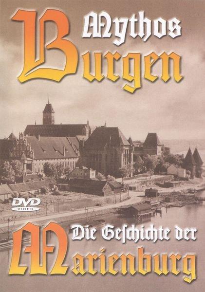 Mythos Burgen - Die Geschichte der Marienburg -- via Amazon Partnerprogramm