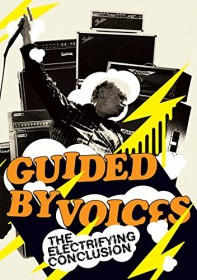 Guided by Voices - The Electrifying Conclusion (DVD)