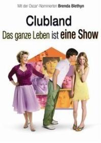 Clubland - Das ganze Leben ist eine Show (DVD)