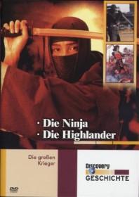 Die großen Krieger: Die Ninja & Die Highlander