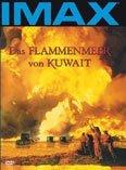 IMAX: Das Flammenmeer von Kuwait