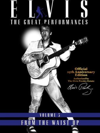Elvis Presley - The Great Performances - Volume 3: From The Waist Up -- via Amazon Partnerprogramm