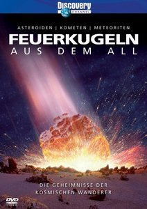 Discovery: Feuerkugeln aus dem All - Asteroiden, Kometen, Meteroiten