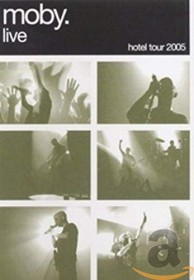 Moby - Live: The Hotel Tour 2005