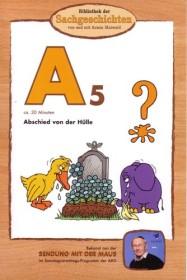 Bibliothek der Sachgeschichten: A5 - Abschied von der Hülle (DVD)