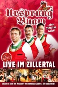 Ursprung Buam - Live im Zillertal