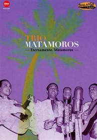 Trio Matamoros - Eternamente, matamoros (DVD)