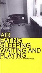 Air - Eating, Sleeping, Waiting And Playing (DVD)
