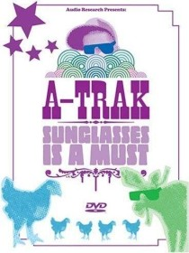 A-Trak - Sunglasses Is A Must