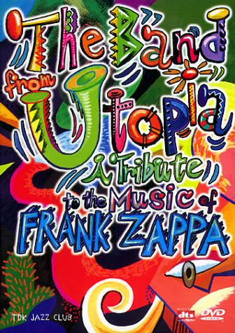 The Band from Utopia - A Tribute to the Music of Frank Zappa -- via Amazon Partnerprogramm