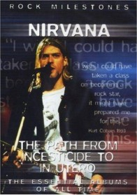 Nirvana - The Path From Incesticide To In Utero