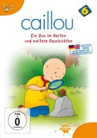 Caillou Vol. 6: Ein Zoo im Garten und weitere Geschichten