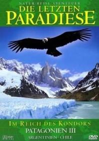 Die letzten Paradiese Vol. 3: Patagonien