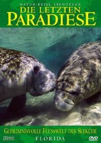 Die letzten Paradiese Vol. 11: Florida - Geheimnisvolle Flußwelt der Seekühe