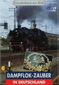 Eisenbahnen der Welt: Dampflokzauber in Deutschland