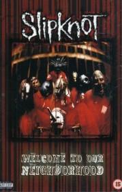 Slipknot - Welcome to Our Neighbourhood