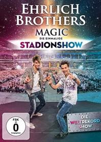 Ehrlich Brothers - Magic: Die einmalige Stadionshow