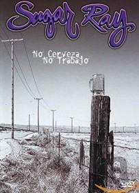 Sugar Ray - No Cerveza No Trabajo