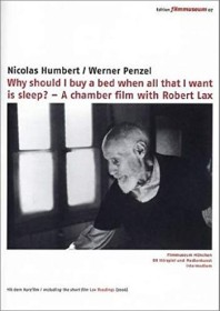 Robert Lax - Why should I buy a bed when all that I want is sleep?