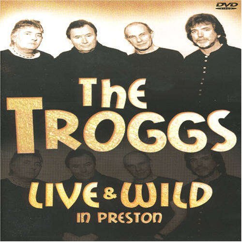 The Troggs - Live and Wild in Preston -- via Amazon Partnerprogramm