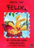 Briefe von Felix 3 - Im verschollenen Königspalast und weitere Abenteuer