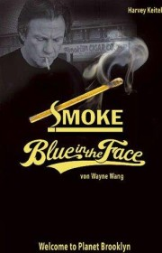Smoke + Blue in the Face