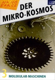 Der Mikro-Kosmos Vol. 3: Molekular-Maschinen (DVD)