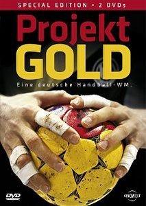 Handball: Projekt Gold - Eine deutsche Handball WM